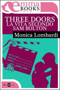 Three doors-La vita secondo Sam Bolton  di Monica Lombardi