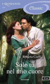 Solo tu nel mio cuore – Roberta Ciuffi