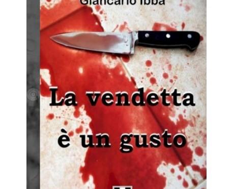 La vendetta è un gusto – Giancarlo Ibba