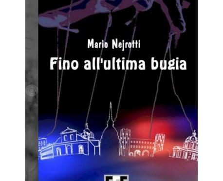 Fino all'ultima bugia – Mario Nejrotti