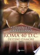 ROMA 40 D.C. DESTINO D'AMORE – Adele Vieri Castellano